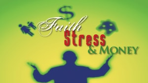 Faith, Stress & Money 1