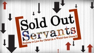 Sold Out Servants-Part 5