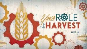 Your Role in the Harvest-Part 5