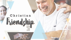 Christian Friendship Series