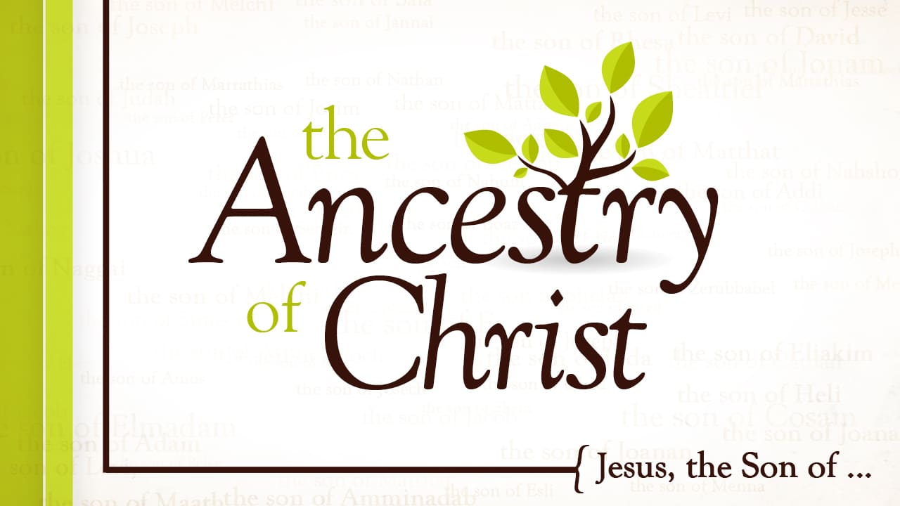 The Ancestry of Christ-Part 1