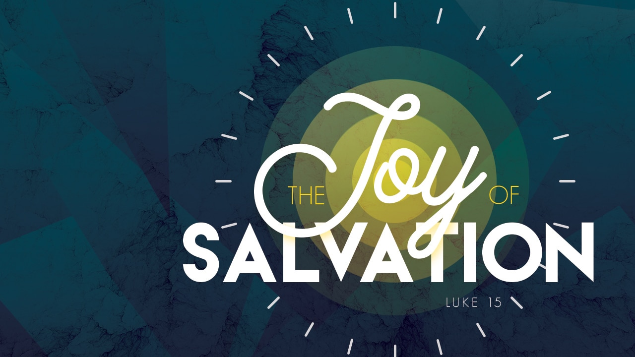 The Joy of Salvation-Part 1