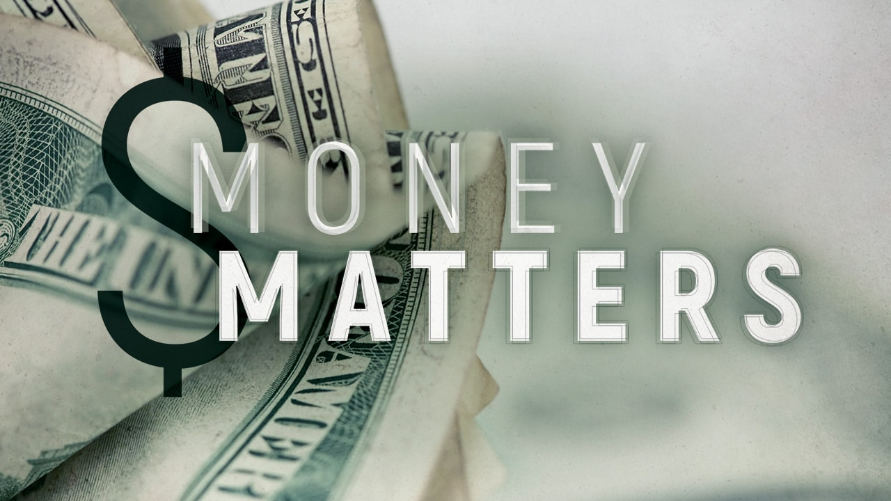 Money Matters – Part 7