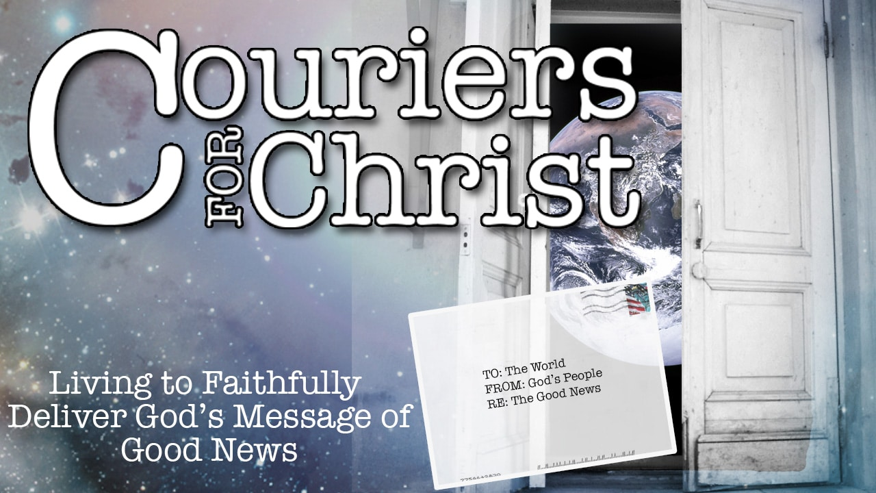 Couriers for Christ-Part 2