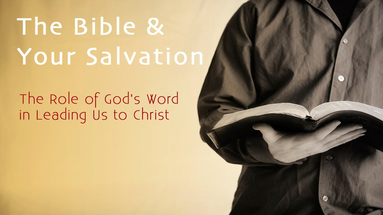 The Bible & Your Salvation Series