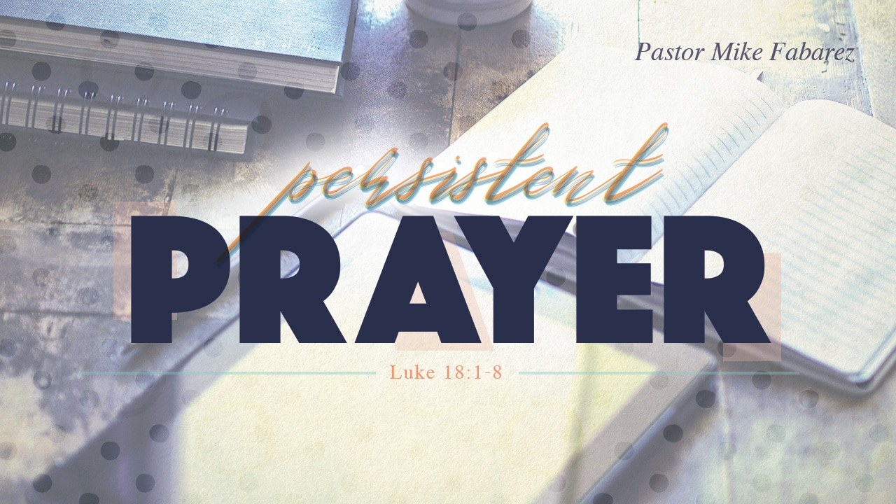 Persistent Prayer-Part 1