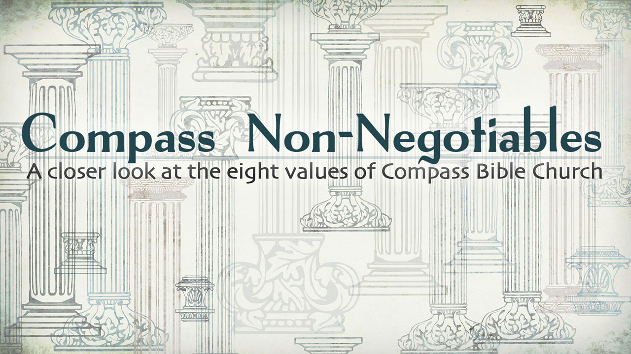 Compass Non-Negotiables–Part 5
