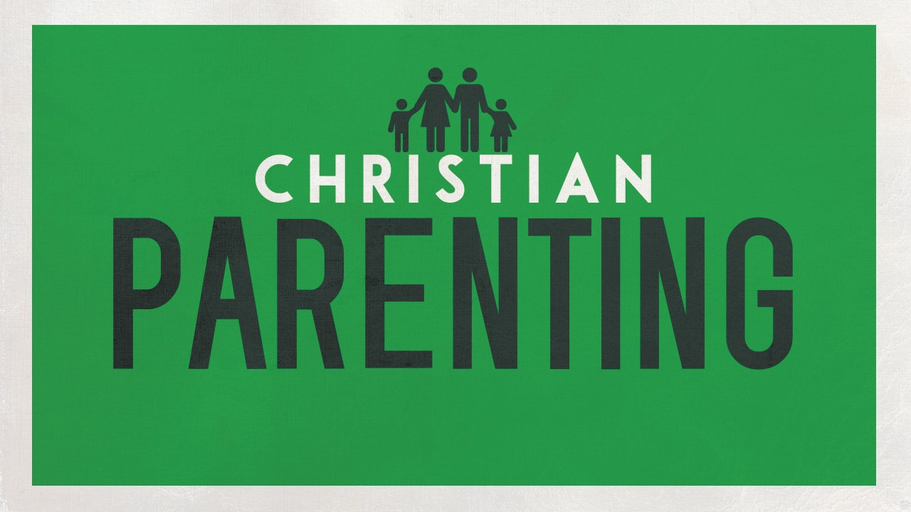 Christian Parenting Series